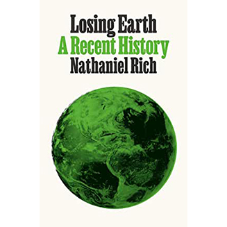 Losing Earth, by Nathaniel Rich