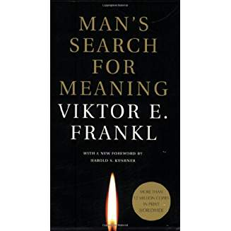 Man's Search for Meaning, by Frankl
