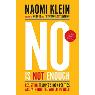 No Is Not Enough, by Naomi Klein