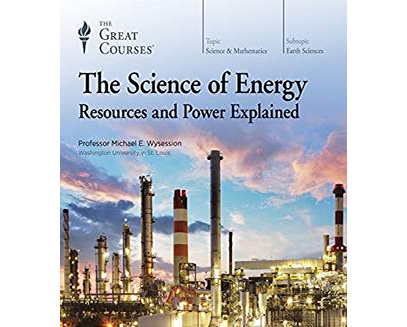 Science of Energy, by Great Courses