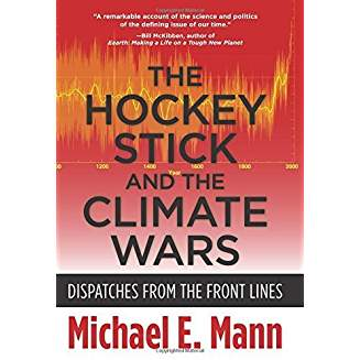 The Hockey Stick and the Climate Wars by Michael Mann