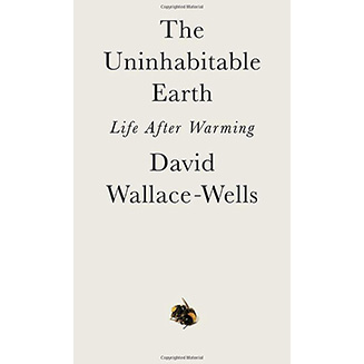 Uninhabitable Earth, by Wallace-Wells