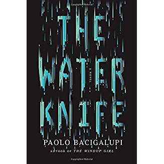 The Water Knife, by Bacigalupi
