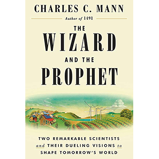 The Wizard and the Prophet, by Charles Mann
